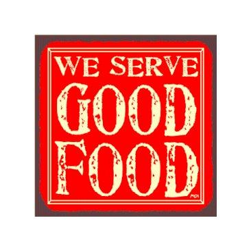 We Serve Good Food - Metal Art Sign