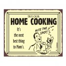 Try Our Home Cooking - It's the Next Best Thing to Mom's - Metal Art Sign