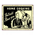 Home Cooking That Will Please You - Metal Art Sign