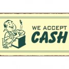 We Accept Cash - Metal Art Sign