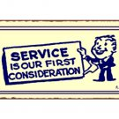 Service is Our First Consideration - Metal Art Sign