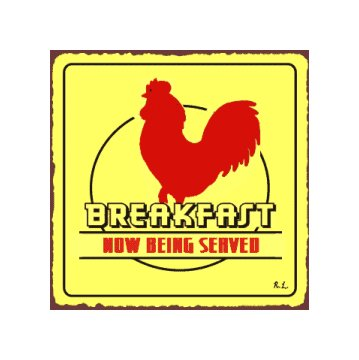 Breakfast Now Being Served Metal Art Sign