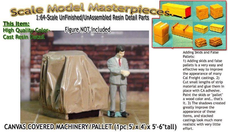 CANVAS COVERED MACHINERY/PALLETED (1pc) SCALE MODEL MASTERIPIECES Sn3/Sn2/1:64