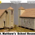 ST. MATTHEW's SCHOOL HOUSE KIT HISTORICAL/Scale Model Masterpieces/Yorke HO/HOn3