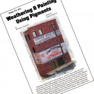 How-To #3 Weathering & Painting w/Pigments 8pg Book Doctor Ben's /PLASTIC HO/On3