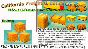 STACKED BOXES-SMALL (3pcs) N/Nn3/1:160-Scale CALIFORNIA FREIGHT