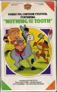 PORKY PIG CARTOON FESTIVAL vhs NOTHING BUT THE TOOTH