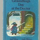 Groundhogs Day at the Doctor JUDY DELTON Giulio Maestro