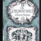 The Children's Bells ELEANOR FARJEON hcdj 1960 1st Am.