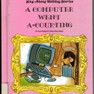 A Computer Went A Courting 1984 CArol Greene FOLK SONG