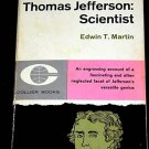 THOMAS JEFFERSON SCIENTIST paperback book history historical book by EDWIN  MARTIN