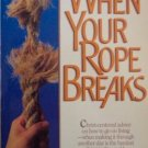 WHEN YOUR ROPE BREAKS - CHRISITAN BOOK BY STEPHEN BROWN