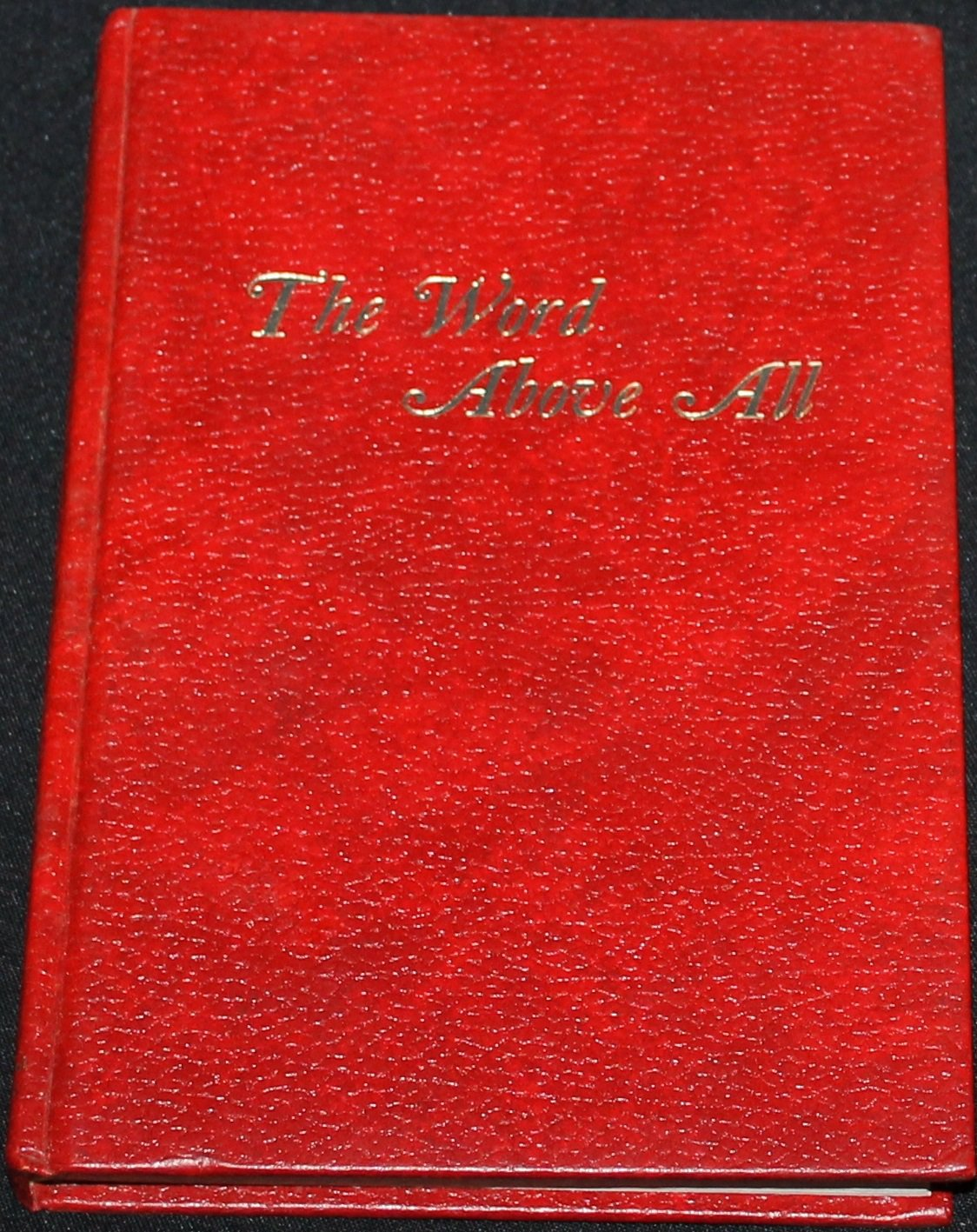 1971 The Word Above All - Christian hardcover book by Oliver B. Greene word of God religious book
