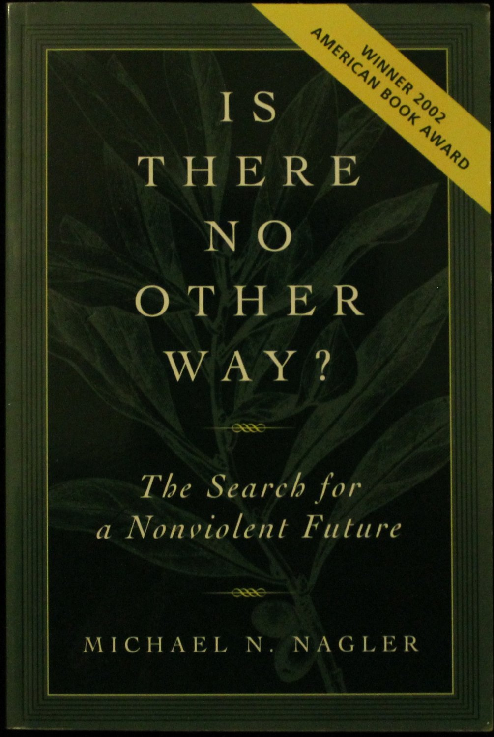 Is there No Other Way? Search for a Non-Violent Future - paperback book by Michael N. Nagler