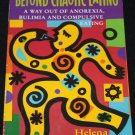 BEYOND CHAOTIC EATING Anorexia Bulimia compulsive weight disorder illness mental self-help book