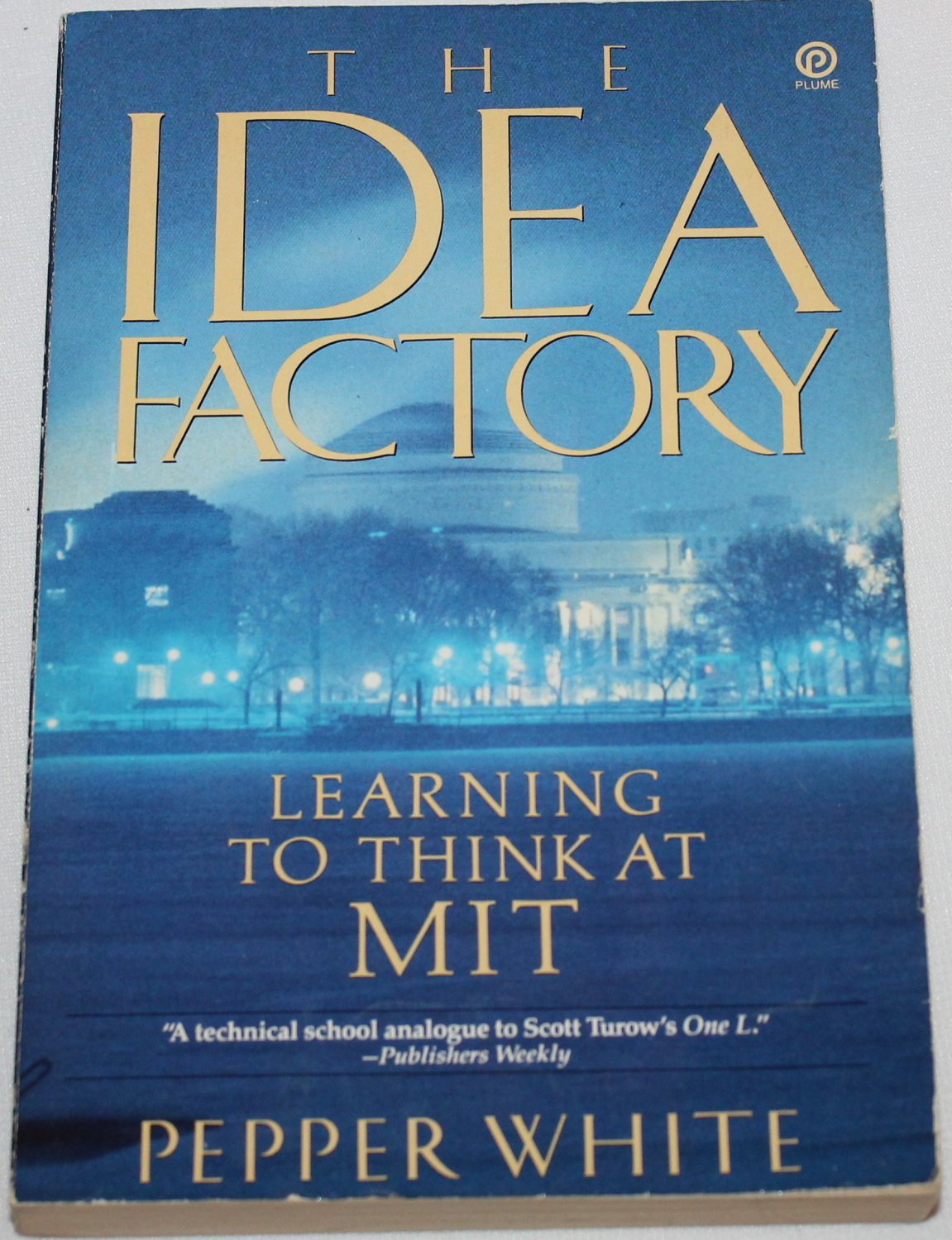 The Idea Factory Learning to Think at MIT paperback book technology Pepper White