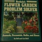 Flower Garden Problem Solver Annuals Perennials Bulbs Roses hardcover book Jeff Ball gardening book