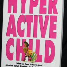 Hyper Active Child ADD Attention Deficit Disorder hyperactive child parent parenting kids children