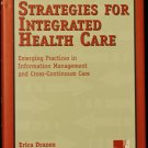 Strategies for Integrated Healthcare - hardcover book by Erica Drazen Jane Metzger