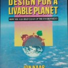 Design for a Livable Planet book by Jon Naar positive ecology clean environment envionmental book