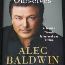 Alec Baldwin A Promise to Ourselves hardcover book