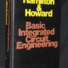 1975 BASIC INTEGRATED CIRCUIT ENGINEERING BOOK Hamilton & Howard circuitry circutry circut