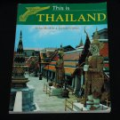 This is Thailand - coffee table book - history and culture + color pictures book