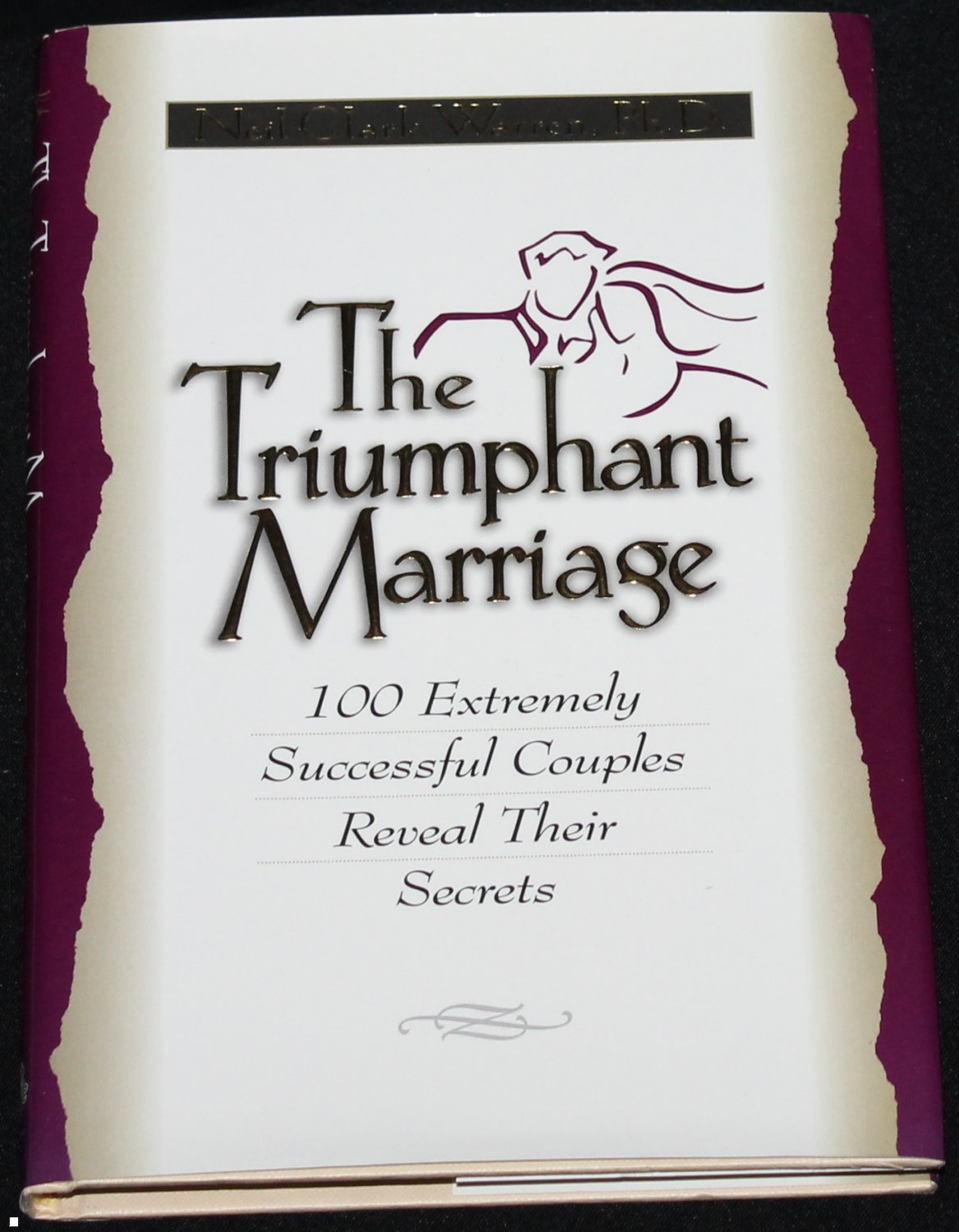 The Triumphant Marriage by Neil Clark Warren, Ph.D. Successful Couples Reveal Their Secrets