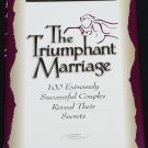 The Triumphant Marriage by Neil Clark Warren, Ph.D. Successful Couples Reveal Their Secrets