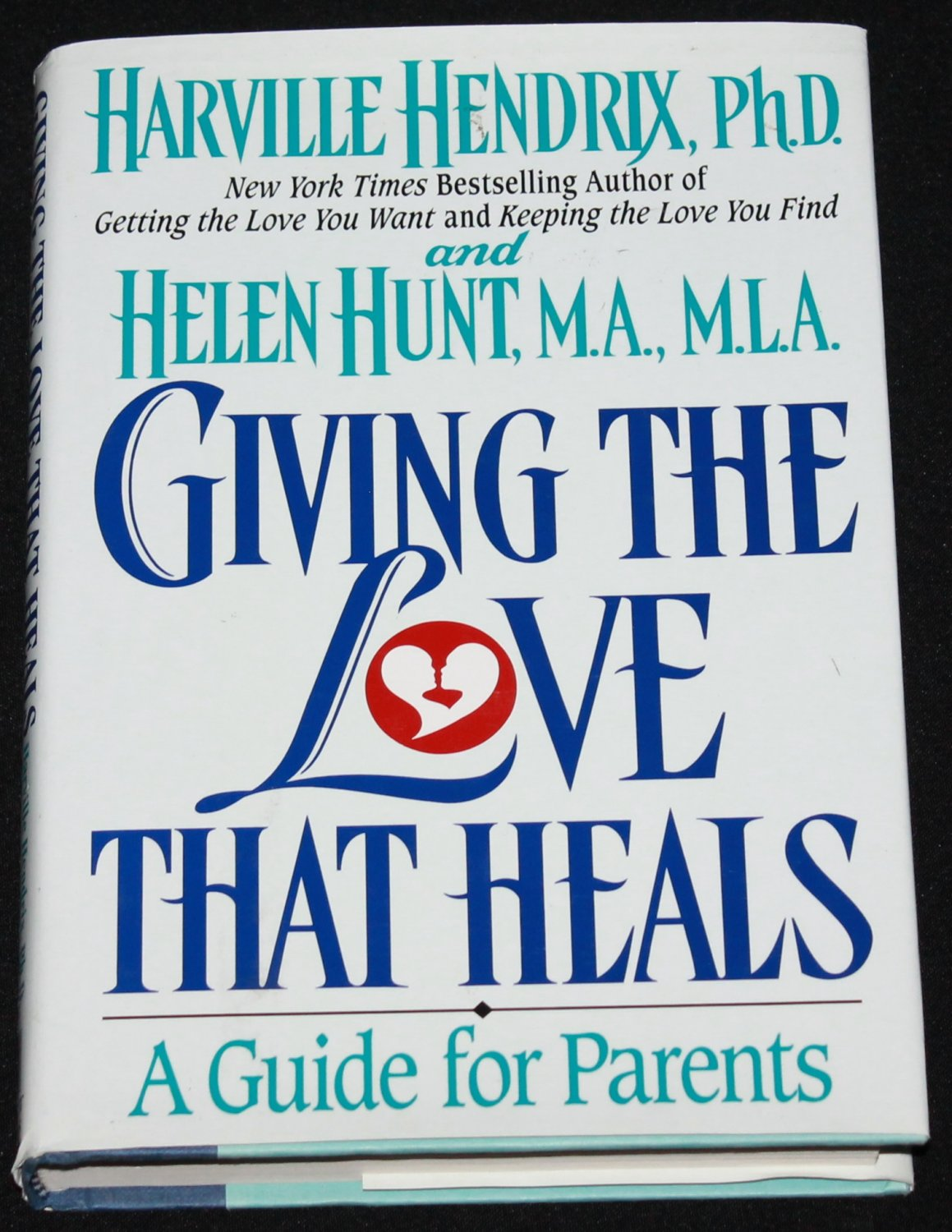 Giving the Love That Heals parenting hardcover book by Harville Hendrix Helen Hunt