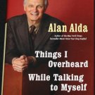 Alan Alda Things I Overheard While Talking With Myself - tv star television actor celebrity book