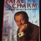 Fatal Charm The Life of Rex Harrison - Hollywood movie star celebrity biography