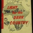 1960 Light for the Dark Country Christian missions religion religious hardcover book