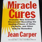 Miracle Cures - healing powers of herbs vitamins and other natural resources book