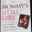 Mommy's Little Girl - Casey Anthony true crime book murder homicide case - book by Diane Fanning