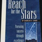 Reach For the Stars - Pursuing Success Through Excellence softcover book by Charles S. Lauer