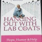 Hanging Out With Lab Coats - hope humor & help for cancer paitents caregivers book Pedicone