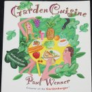 Garden Cuisine vegetarian recipes book - eating meals vegetable dishes book by Paul Wenner