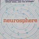 Neurosphere The Convergence of Evolution Group Mind and the Internet philosophy Donald P Dulchinos