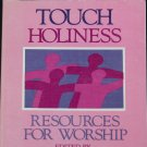 1990 Touch Holiness - Resources For Worship theological Christian book Ruth Duck Maren Tirabassi