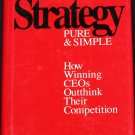 Strategy Pure & Simple business - how winning CEOs outhink their competition book by Michel Robert