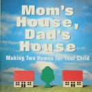 Mom's House Dad's House making two homes for your child parent parenting divorce family living book