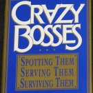 Crazy Bosses - Spotting Them Serving Them Surviving Them employee advice job book Stanley Bing