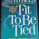 Fit To Be Tied - Making Marriage Last a Lifetime - self-help married love relationships book