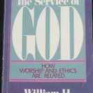 The Service of God religious ethics book morality philosophy Christianity book William H. Willimon