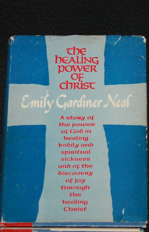 1972 The Healing Power of Christ Emily Gardener Neal healing spiritual sickness Jesus Christian book
