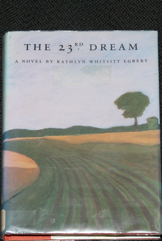 The 23rd Dream fiction hardcover novel illness domestic fiction book by Kathryn Whitsitt Egbert