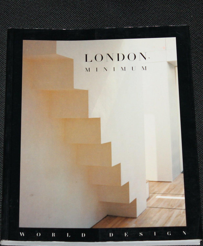London Minimal interior home design - house decor designer book by World Design