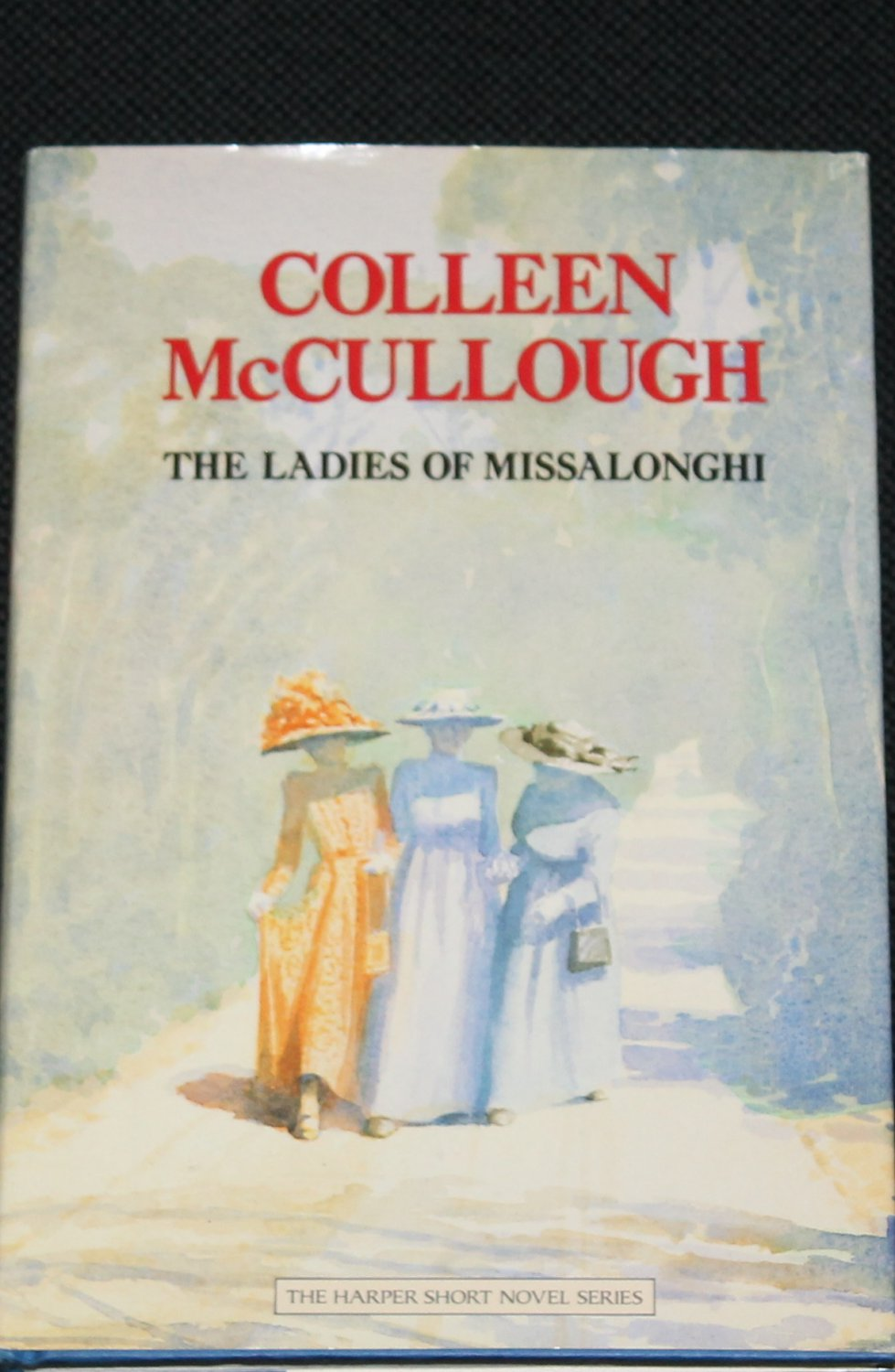 The Ladies of Missalonghi hardcover book by Colleen McCullough