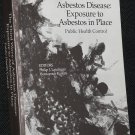 The Third Wave of Asbestos Disease - Exposure To Asbestos In Place - Public Health Control book